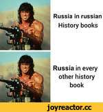 Russia in russian History books Russia in every other history book