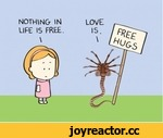 NOTHING IN LIFE IS FREE. \ \S. \