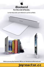 iBookend For the end of books. (or for those who can't think of a use for an iPad ) iPad accessory by Dominic Wilcox on VariationsonNormal.com